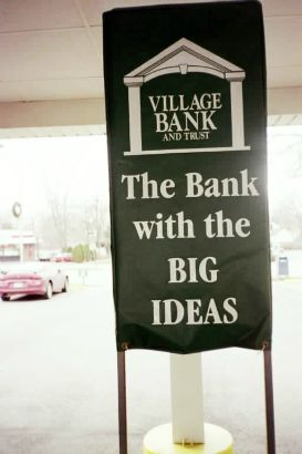 Village Bank Arlington Heights.  Double sided inside a drive-in.